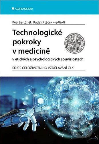 Technologické pokroky v medicíně - Radek Ptáček, Petr Bartůněk