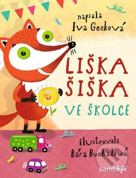 Liška Šiška ve školce - Bára Buchalová, Iva Gecková