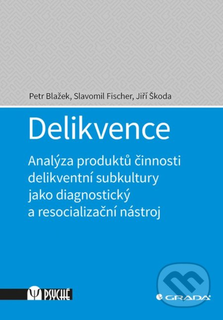 Delikvence - Petr Blažek, Slavomil Fischer, Jiří Škoda