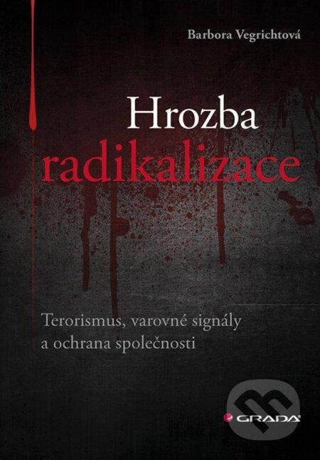 Hrozba radikalizace - Barbora Vegrichtová