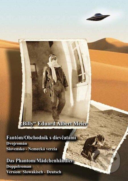 """Fantóm a Obchodník s dievčatami - Das Phantom/Mädchenhändler - """"Billy"""" Eduard Albert Meier"""