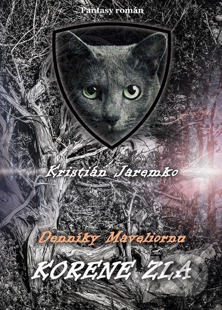Denníky Maveliornu: Korene zla - Kristián Jaremko