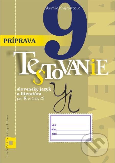 Príprava na Testovanie 9 zo slovenského jazyka a literatúry pre ZŠ - Jarmila Krajčovičová