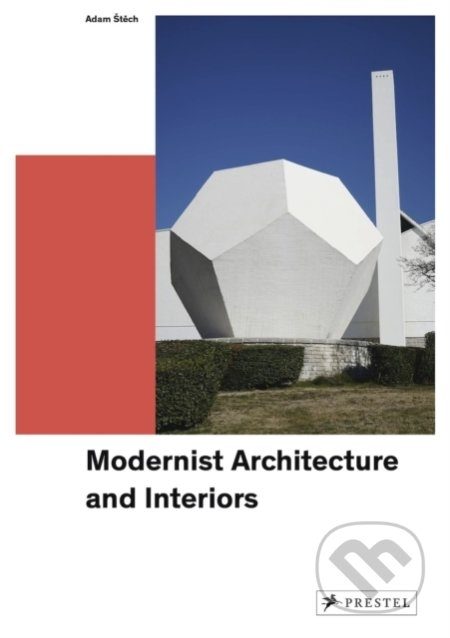 Modernist Architecture and Interiors - Adam Stech