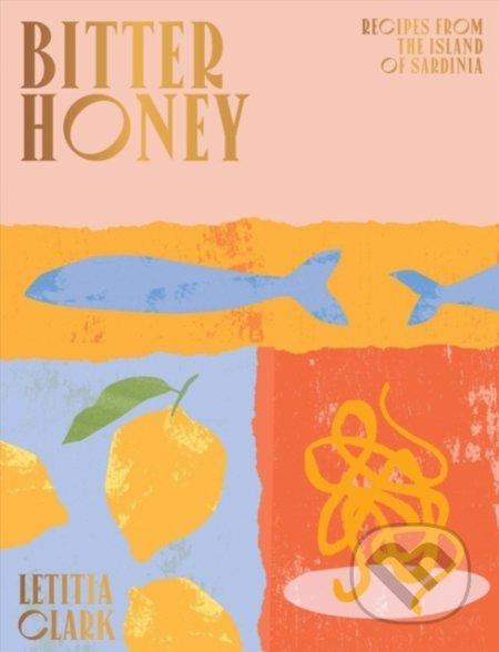 Bitter Honey - Letitia Clark