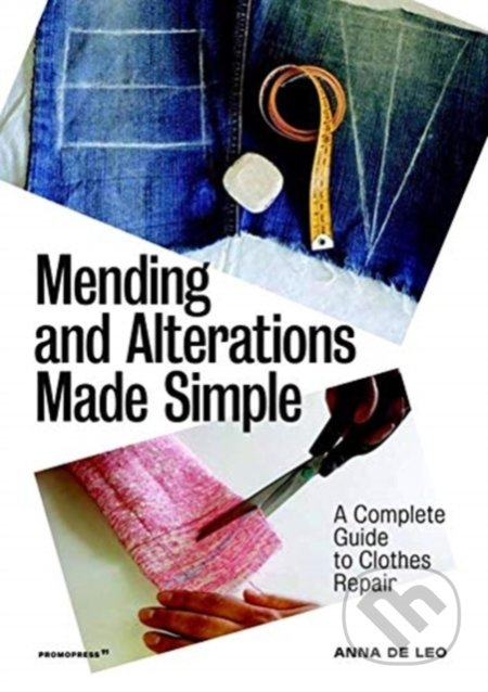 Mending and Alterations Made Simple - Anna De Leo