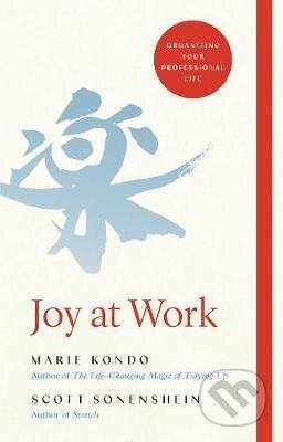 Joy at Work - Marie Kondo, Scott Sonenshein