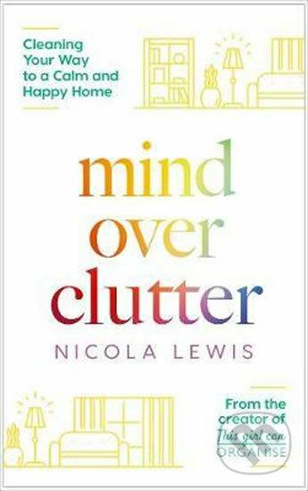 Mind Over Clutter - Nicola Lewis