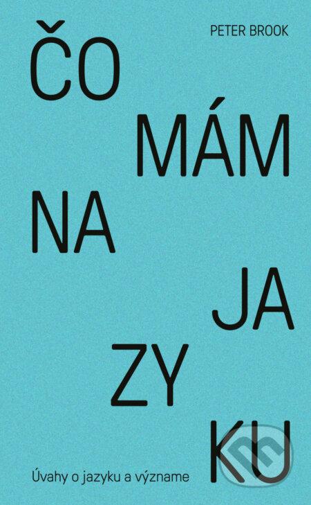 Čo mám na jazyku - Peter Brook