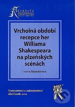 Fatimma.cz Vrcholná období recepce her W. Shakespeara na plzeňských scénách Image