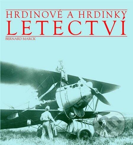 Hrdinové a hrdinky - Letectví - Bernard Marck