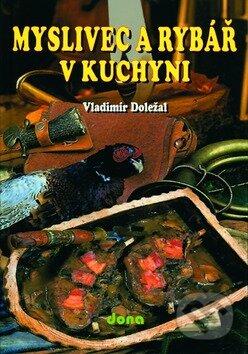 Peticenemocnicesusice.cz Myslivec a rybář v kuchyni Image