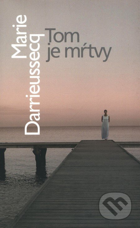 Tom je mŕtvy - Marie Darrieussecq