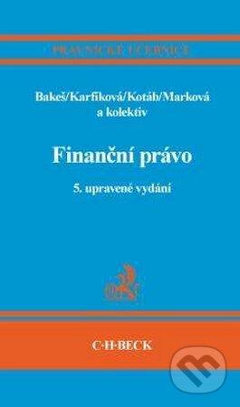 Finanční právo - Milan Bakeš, Marie Karfíková, Hana Marková a kol.