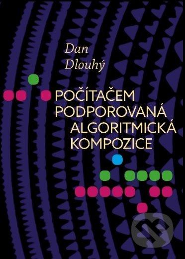 Počítačem podporovaná algoritmická kompozice - Dan Dlouhý