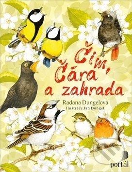 Čim, Čára a zahrada - Radana Dungelová, Jan Dungel (Ilustrátor)