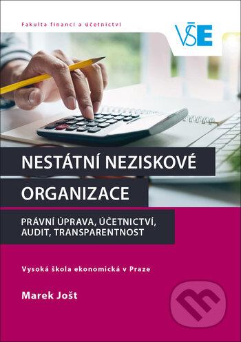 Nestátní neziskové organizace: právní úprava, účetnictví, audit, transparentnost - Marek Jošt