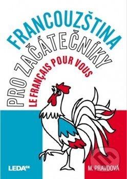 Francouzština pro začátečníky - Le français pour vous - Marie Pravdová