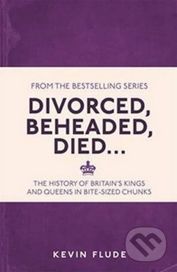 Divorced, Beheaded, Died... - Kevin Flude
