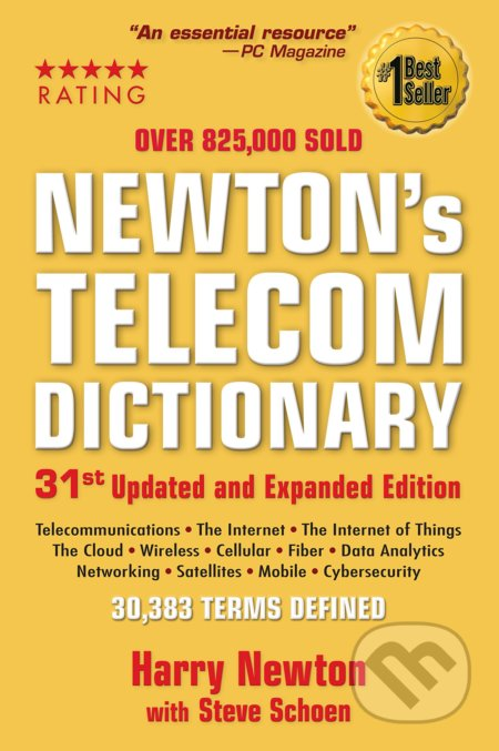 Newton's Telecom Dictionary - Harry Newton, Steve Schoen