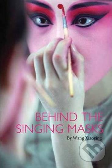 Behind the Singing Masks - Wang Xiaoying, Wang Jiren