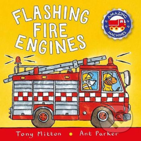 Fire Engines - Tony Mitton, Ant Parker (ilustrácie)