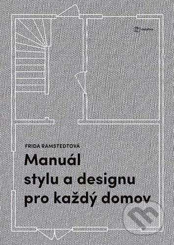 Manuál stylu a designu pro každý domov - Frida Ramstedt
