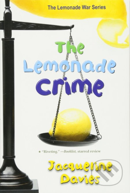 The Lemonade Crime - Jacqueline Davies