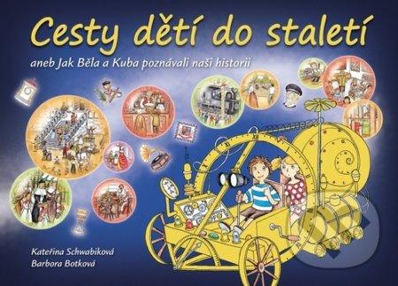 Cesty dětí do staletí - Kateřina Schwabiková