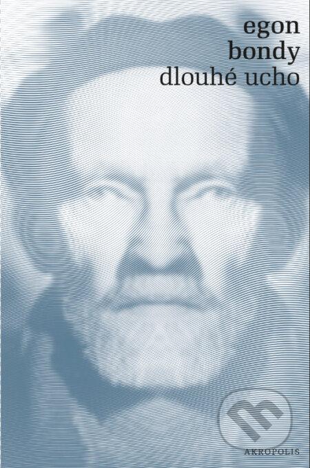 Dlouhé ucho - Egon Bondy