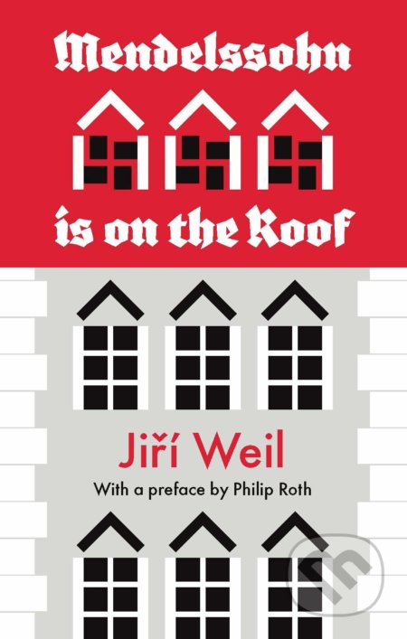 Mendelssohn Is on the Roof - Jiří Weil, Philip Roth