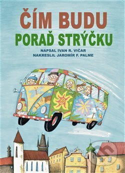 Čím budu, poraď strýčku - Ivan Vičar