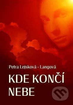 Kde končí nebe - Petra Lejsková-Langová