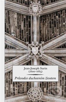 Průvodce duchovním životem - Jean-Joseph Surin