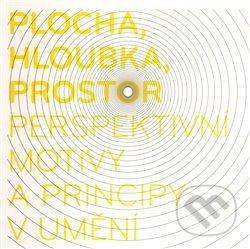 Plocha, hloubka, prostor - perspektivní motivy a principy v umění - Moravská galerie v Brně