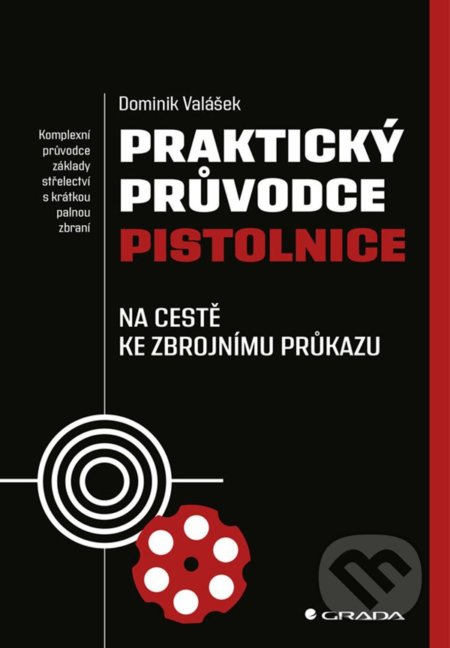 Praktický průvodce pistolnice - Dominik Valášek
