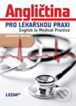 Angličtina pro lékařskou praxi - English in Medical Practice - Jonathan P. Murray