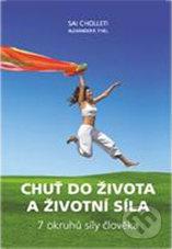 Chuť do života a životní síla - Sai Cholleti, Alexander R. Thiel