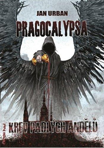 Pragocalypsa 2: Krev padlých andělů - Jan Urban