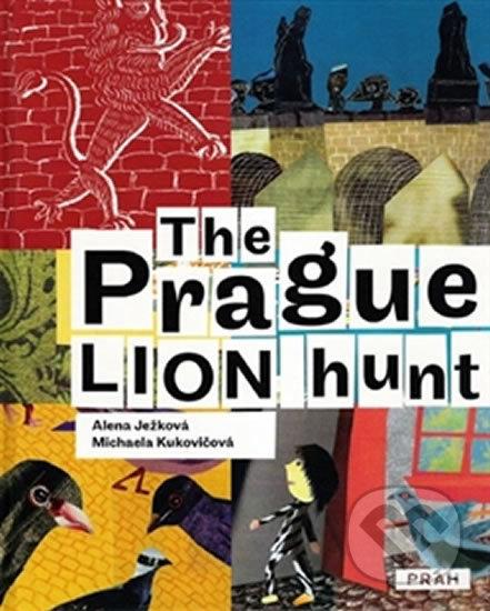 The Prague Lion Hunt - Alena Ježková, Alena Kukovičová