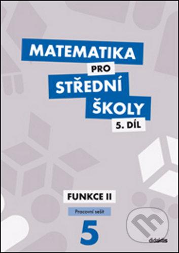 Matematika pro střední školy 5.díl Pracovní sešit - Čeněk Kodejška, Jiří Ort