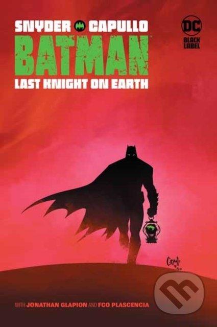 Batman: Last Knight on Earth - Scott Snyder, Greg Capullo (ilustrácie)