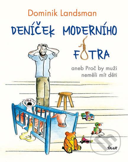 Deníček moderního fotra - Dominik Landsman, Michaela Slezáková (ilustrátor)
