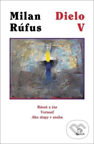 Dielo V - Milan Rúfus