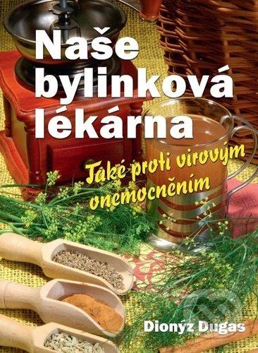 Naše bylinková lékárna - Dionýz Dugas