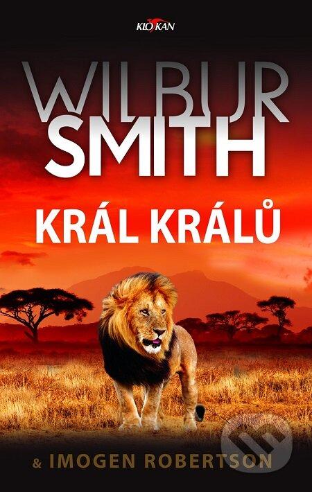 Král králů - Wilbur Smith, Imogen Robertson