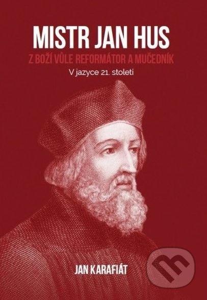 Mistr Jan Hus - Ján Karafiát