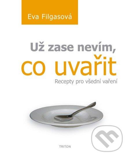 Už zase nevím, co uvařit - Eva Filgasová