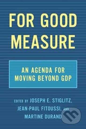 For Good Measure - Joseph E. Stiglitz, Jean-Paul Fitoussi, Martine Durand