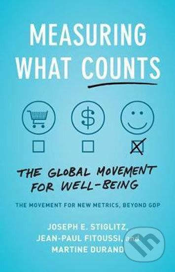 Measuring What Counts - Joseph E. Stiglitz, Jean-Paul Fitoussi, Martine Durand